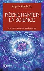 Réenchanter la science - Une autre façon de voir le monde