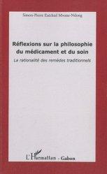 Réflexions sur la philosophie du médicament et du soin. La rationalité des remèdes traditionnels