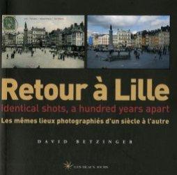Retour à Lille. Les mêmes lieux photographiés d'un siècle à l'autre, édition bilingue français-anglais