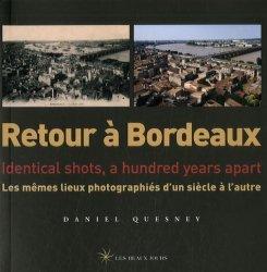 Retour à Bordeaux. Les mêmes lieux photographiés d'un siècle à l'autre, édition bilingue français-anglais