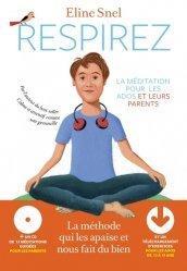 Respirez. La méditation pour les parents et les ados, avec 1 CD audio MP3