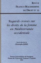 Revue franco-maghrébine de droit N° 23/2016 : Regards croisés sur les droits de la femme en Méditerranée occidentale