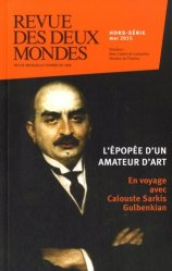 Revue des deux Mondes Hors-série Mai 2015 : En voyage avec Calouste Sarkis Gulbenkian à travers les Deux Mondes