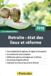 Retraite. Etat des lieux et réforme, Edition 2019