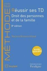 Réussir ses TD. Droit des personnes et de la famille, Edition 2018-2019