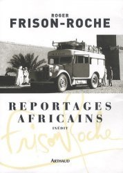 Reportages africains. (1946-1960)