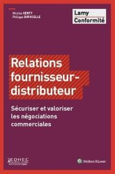 Relations fournisseur-distributeur. Sécuriser et valoriser les négociations commerciales