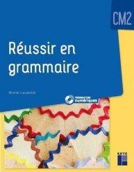 Reussir en grammaire CM2