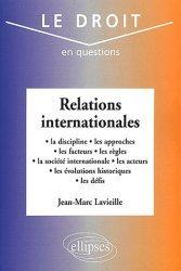 Relations internationales. La discipline, les approches, les facteurs, les règles, la société internationale, les acteurs, les évolutions historiques, les défis