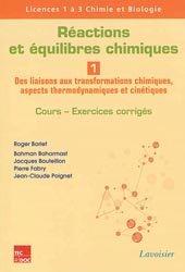 Réactions et équilibres chimiques - Volume 1 : Des liaisons aux transformations chimiques, aspects thermodynamiques et cinétiques
