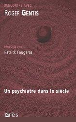 Rencontre avec Roger Gentis. Un psychiatre dans le siècle