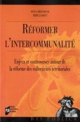 Réformer l'intercommunalité. Enjeux et controverses autour de la réforme des collectivités territoriales.