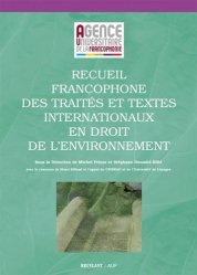 Recueil francophone des traités et textes internationnaux en droit de l'environnement
