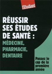 Réussir ses études de santé : Médecine, pharmacie, dentaire