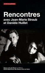 Rencontres avec Jean-Marie Straub et Danièle Huillet