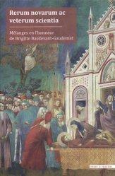 Rerum novarum ac veterum scientia. Mélanges en l'honneur de Brigitte Basdevant-Gaudemet