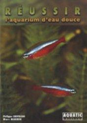 Réussir l'aquarium d'eau douce