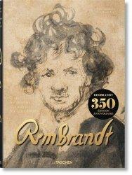 Rembrandt. Toute les dessins et toutes les eaux-fortes