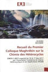 Recueil du premier colloque Maghrébin sur la Chimie des Hétérocycles