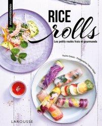Rice rolls. Les petits roulés frais et gourmands