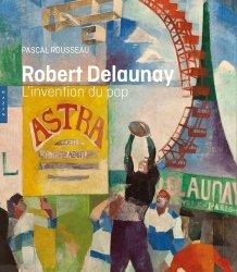 Robert Delaunay. L'invention du pop