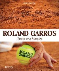 La couverture et les autres extraits de Roland-Garros. Toute une histoire, Edition 2019