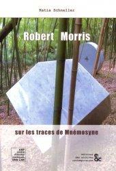 Robert Morris. Sur les traces de Mnémosyne