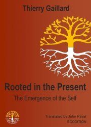 Rooted in the present, the emergence of the self