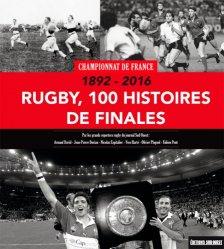Rugby, 100 histoires de finales. Championnat de France