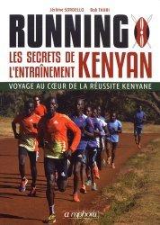 Running / les secrets de l'entraînement kenyan : voyage au coeur de la réussite kenyane