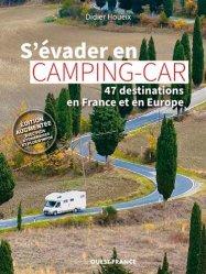 S'evader en camping-car - 47 destinations en france et en europe