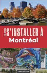 S'installer à Montréal. 4e édition