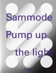 SAMMODE, pump up the light