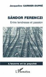 Sandor Ferenczi. Entre tendresse et passion