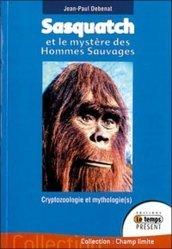 Sasquatch et le mystère des Hommes Sauvages