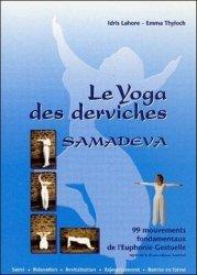 Samadeva, le yoga des derviches. 99 mouvements fondamentaux de l'euphonie gestuelle