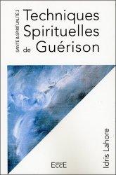 Santé et Spiritualité. Volume 3, Techniques Spirituelles de Guérison