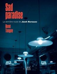 Sad paradise. La dernière route de Jack Kerouac, Edition bilingue français-anglais