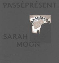 Sarah Moon. PasséPrésent. Catalogue de l'exposition