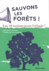 Sauvons les forêts ! Les 10 actions pour (ré)agir !