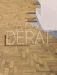 Sarah Derat. Atelier-résidence du Pavillon des Indes 2013-2015, Edition bilingue français-anglais