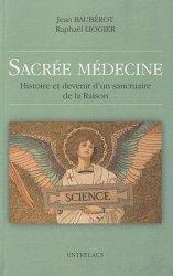 Sacrées médecines. Histoire et devenir d?un sanctuaire de la Raison