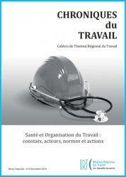 Santé et Organisation du Travail : constats, acteurs, normes et actions