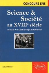 Science & Société au XVIIIe siècle en France et en Grande-Bretagne de 1687 à 1789