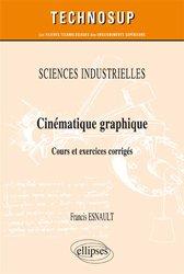 SCIENCES INDUSTRIELLES - Cinématique graphique - Cours et exercices corrigés (niveau A)