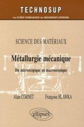 Science des matériaux Métallurgie mécanique