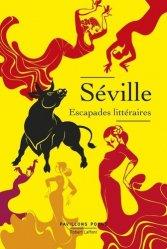 Séville, escapades littéraires