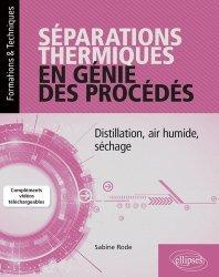 SEPARATIONS THERMIQUES EN GENIE DES PROCEDES : DISTILLATION, AIR HUMIDE, SECHAGE  |