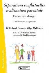 Séparations conflictuelles et aliénation parentale - 3e édition revue et augmentée