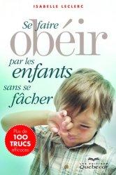Se faire obéir par les enfants sans se fâcher. 3e édition